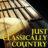 Just Classically Country von Various Artists