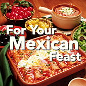For Your Mexican Feast von Various Artists