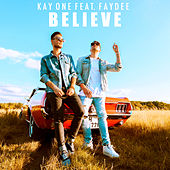 Believe (feat. Faydee) by Kay One