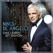 Das Leben ist schön von Nino de Angelo