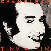 Chameleon by Tiny Tim