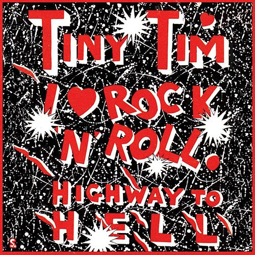 I Love Rock and Roll / Highway to Hell by Tiny Tim