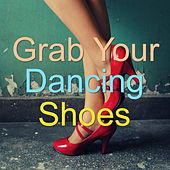 Grab Your Dancing Shoes von Various Artists