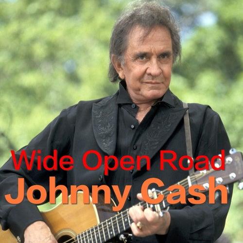 Wide Open Road von Johnny Cash
