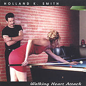 Walking Heart Attack by Holland K. Smith