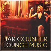 Bar Counter Lounge Music (Relaxed Hits Played on the Piano) by Various Artists