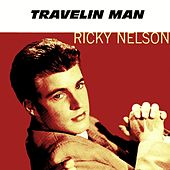 Travelin' Man by Ricky Nelson