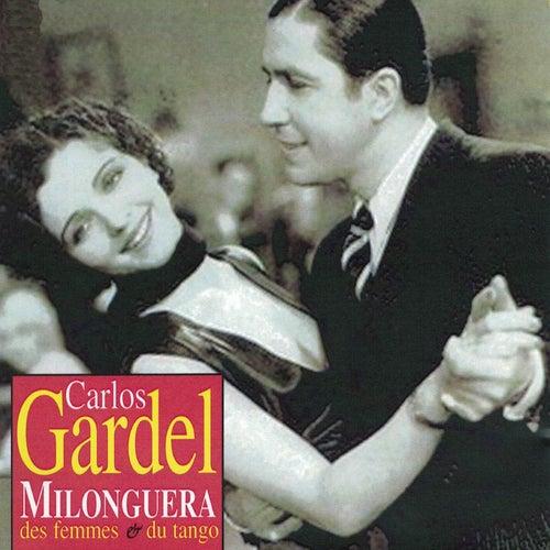 Milonguera: Des femmes et du tango by Carlos Gardel