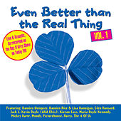 Even Better Than The Real Thing Vol. 1 by Various Artists