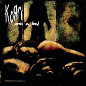 Make Me Bad by Korn