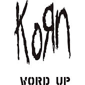Word Up! (The Remixes) by Korn