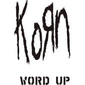 Word Up! (The Remixes) von Korn