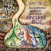 Where Did the Dinosaurs Go? by Paul Austin Kelly