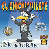 17 Grandes Exitos by El Chichicuilote