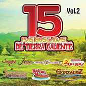 15 Mas Buscadas De Tierra Caliente, Vol. 2 by Various Artists