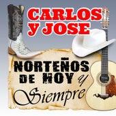 Norteños de Hoy y siempre by Carlos Y Jose