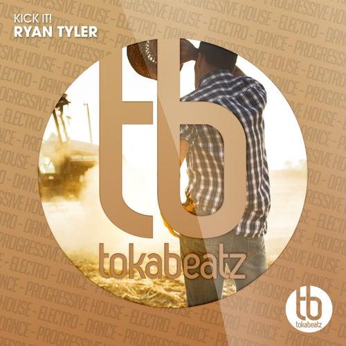 Kick It! by Ryan Tyler