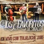 En Vivo Con Tololoche 2016 by Los Favoritos De Sinaloa