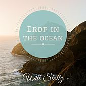 Drop in the Ocean by Will Stoltz