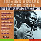 Suzanne Beware of the Devil - The Best of Dandy Livingstone by Various Artists