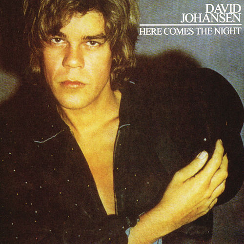 Here Comes The Night + Bonus Track by David Johansen