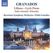 Granados: Liliana, Suite Oriental & Elisenda by Various Artists