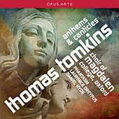 Tomkins: Anthems & Canticles by Various Artists