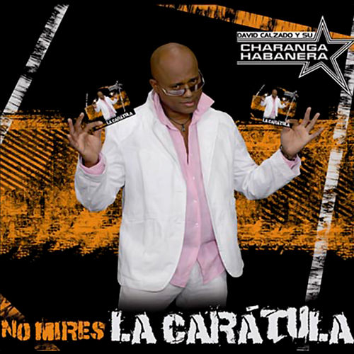 No Mires la Carátula (Remasterizado) by David calzado y su Charanga Habanera