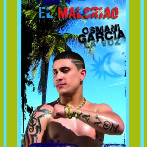 El Malcriao (Remasterizado) by Osmani Garcia