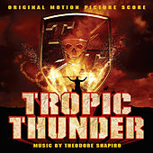 Tropic Thunder (Original Motion Picture Score) by Theodore Shapiro