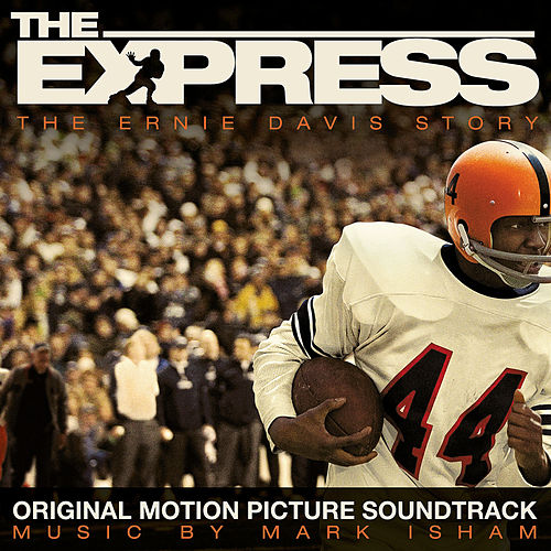 The Express (Original Motion Picture Soundtrack) by Mark Isham