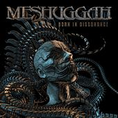 Born in Dissonance by Meshuggah