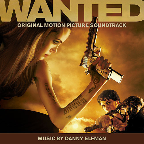 Wanted (Original Motion Picture Soundtrack) by Danny Elfman