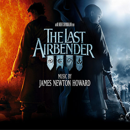 The Last Airbender (Music from the Motion Picture) von James Newton Howard