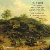 Bach: Sonata for Solo Violin No. 3; Partitas Nos. 2 - 3 by Jacqueline Ross