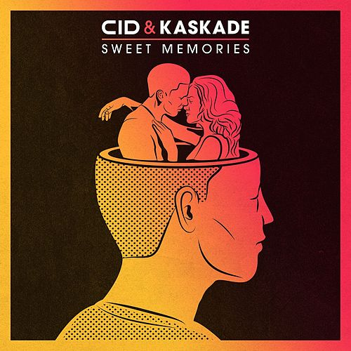 Sweet Memories by Kaskade