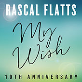 My Wish (10th Anniversary) von Rascal Flatts
