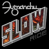Slow Ride by Fu Manchu