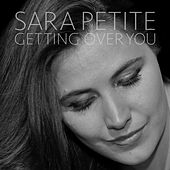 Getting over You by Sara Petite