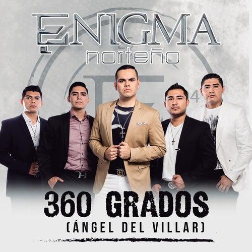360 Grados (Ángel Del Villar) by Enigma Norteño