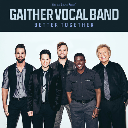 Better Together by Gaither Vocal Band