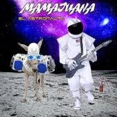 El Astronauta by Mamajuana