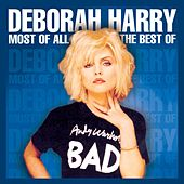 Most of All: The Best of Deborah Harry by Debbie Harry