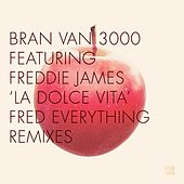 La Dolce Vita – The Fred Everything Remixes by Bran Van 3000