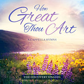 How Great Thou Art by Discovery Singers