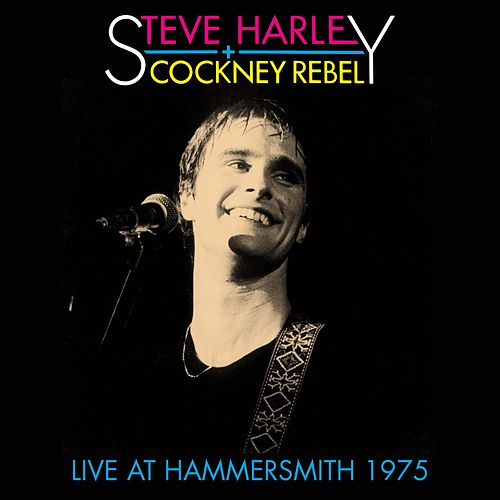Live at Hammersmith 1975 by Steve Harley