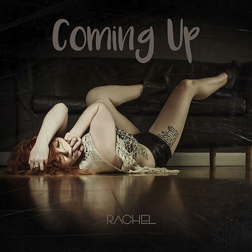 Coming Up by Rachel