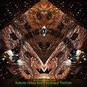 Future Retro Tech Science Fiction - Deep Electronic Space Drone by Various Artists