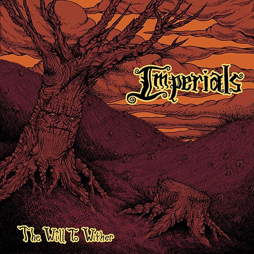 The Will to Wither by The Imperials