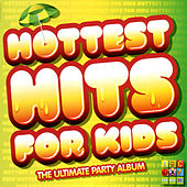 Hottest Hits For Kids: The Ultimate Party Album by Juice Music